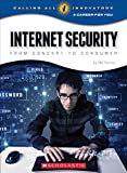 Internet Security: From Concept to Consumer (Calling All Innovators: a Career for Youi)