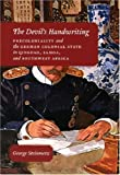 The Devils Handwriting: Precoloniality and the German Colonial State in Qingdao, Samoa, and Southwest Africa (Chicago Studies in Practices of Meaning)