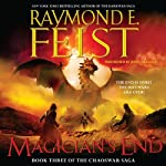 Magician's End: Book Three of the Chaoswar Saga | Raymond E. Feist