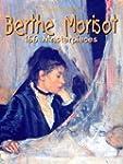 Berthe Morisot: 166 Masterpieces (Ann...