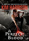 Kim Harrison A Perfect Blood (Hollows (Blackstone Audio))