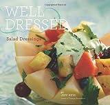 Well Dressed: Salad Dressings