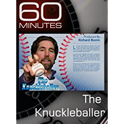 60 Minutes - The Knuckleballer
