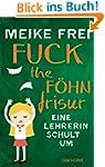 Fuck the F�hnfrisur: Eine Lehrerin sc...