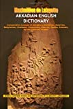 Maximillien De Lafayette Akkadian-English Dictionary: Vocabulary And Civilization