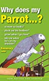 img - for Why Does My Parrot . . . ? (Why Does My . . . ? series) book / textbook / text book