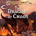 The Dragons of Chaos: A Dragonlance Anthology (       UNABRIDGED) by Margaret Weis (editor), Tracy Hickman (editor) Narrated by Michael Rahhal