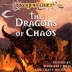 The Dragons of Chaos: A Dragonlance Anthology | [Margaret Weis (editor), Tracy Hickman (editor)]