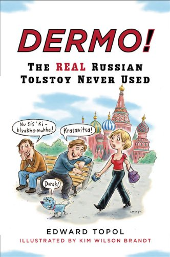 Dermo!: The Real Russian Tolstoy Never Used (Russian Edition): Edward Topol, Kim Wilson Brandt, Laura E. Wolfson: 9780452277458: Amazon.com: Books