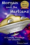 Product B007K98SZS - Product title Morgan and the Martians ~ A Comedy Play-Script for Children