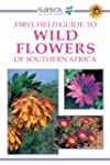 Sasol First Field Guide to Wild Flowe...