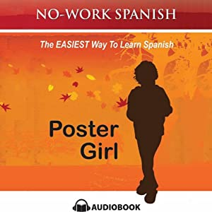 Poster Girl, No-Work Spanish Audiobook, Title 2: No-Work Spanish Audiobooks | [Anne Emerick]