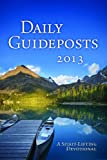 Daily Guideposts 2013: A Spirit-Lifting Devotional