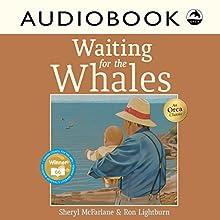Waiting for the Whales | Livre audio Auteur(s) : Sheryl McFarlane Narrateur(s) : Priscilla Holbrook