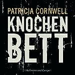 Knochenbett (Kay Scarpetta 20) | Patricia Cornwell