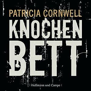 Knochenbett (Kay Scarpetta 20) Hörbuch