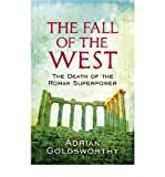 The Fall of the West: The Death of the Roman Superpower (0753826925) by Goldsworthy, Adrian