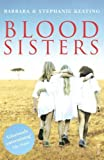 img - for Blood Sisters by Keating, Barbara, Keating, Stephanie (2006) Paperback book / textbook / text book
