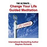 The Ultimate Change Your Life Guided Meditationby Stephen Richards