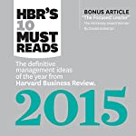 HBR's 10 Must Reads 2015: The Definitive Management Ideas of the Year from HBR |  Harvard Business Review