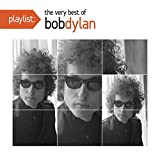 Playlist: The Very Best of Bob Dylan