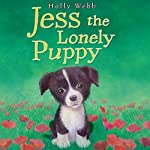 Jess the Lonely Puppy | Holly Webb