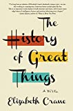 img - for The History of Great Things: A Novel book / textbook / text book