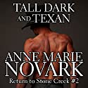 Tall Dark and Texan: Return to Stone Creek Audiobook by Anne Marie Novark Narrated by Jennifer O'Donnell