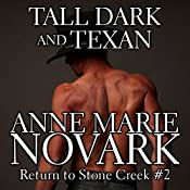 Tall Dark and Texan: Return to Stone Creek | Anne Marie Novark
