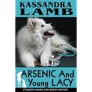 Arsenic and Young Lacy: A Marcia Banks and Buddy Mystery (The Marcia Banks and Buddy Cozy Mysteries Book 2)