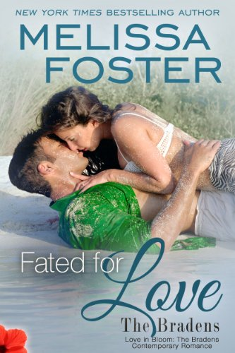Melissa Foster - Fated for Love (Love in Bloom: The Bradens) Contemporary Romance