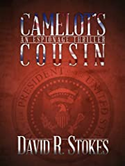 Camelot's Cousin: An Espionage Thriller (Spies and Intrigue/Kennedy Assassination)