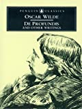 Oscar Wilde De Profundis and Other Writings (Penguin Classics)