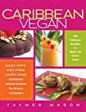 Caribbean Vegan: Meat-Free, Egg-Free, Dairy-Free Authentic Island Cuisine for Every Occasion thumbnail