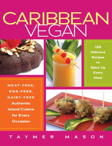 Caribbean Vegan: Meat-Free, Egg-Free, Dairy-Free Authentic Island Cuisine for Every Occasion image