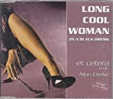 Long cool woman [Single-CD] By Et Cetera (0001-01-01)