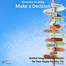 Make a Decision Audiobook by Alexandra Kleeberg Narrated by Alexandra Kleeberg