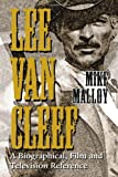 Lee Van Cleef: A Biographical, Film and Television Reference by Malloy, Mike (2005) Paperback