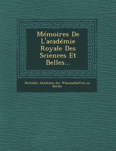 Memoires de L'Academie Royale Des Sciences Et Belles...