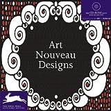 Art Nouveau Designs + CD Rom (Agile Rabbit Editions) - Agile Rabbit, Pepin Press