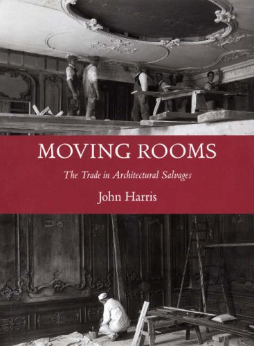 Moving Rooms: The Trade in Architectural Salvages (Paul Mellon Centre for Studies in British Art): John Harris: 9780300124200: Amazon.com: Books
