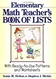 img - for The Elementary Math Teacher's Book of Lists: With Ready-to-Use Patterns and Worksheets (J-B Ed: Book of Lists) by Helton, Sonia M., Micklo, Stephen J. (1997) Spiral-bound book / textbook / text book
