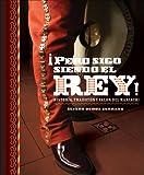 Pero sigo siendo el rey!: Historia, tradicion y valor del mariachi (Spanish Edition)