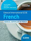 Edexcel International GCSE and Certificate French (Edexcel Igcse & Certificate)