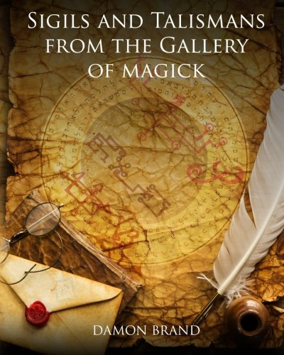 Sigils and Talismans of The Gallery of Magick: Printed Sigils and Talismans For Magickal Workers PDF