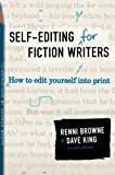 SELF-EDITING FOR FICTION WRITERS: How to Edit Yourself into Print (0060545690) by Browne, Renni