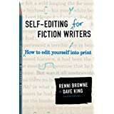 Self-Editing for Fiction Writers, Second Edition: How to Edit Yourself Into Printby Renni Browne