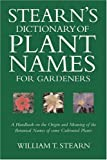 img - for Stearn's Dictionary of Plant Names for Gardeners: A Handbook on the Origin and Meaning of the Botanical Names of Some Cultivated Plants book / textbook / text book