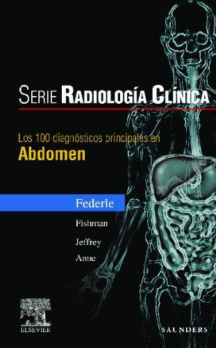 Serie Radiología Clínica: Los 100 diagnósticos principales en abdomen (Serie Pocket De Radiologia)