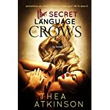 The Secret Language of Crows ~ Thea Atkinson